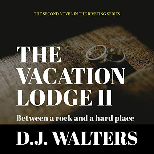 The Vacation Lodge II: Between a Rock and a Hard Place audiobook cover art