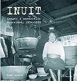Inuit - Images d'Ammassalik, Groenland, 1934-1936