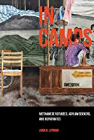 In Camps: Vietnamese Refugees, Asylum Seekers, and Repatriates (Critical Refugee Studies)