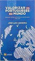 Valorizar os Portugueses no Mundo (Portuguese Edition)