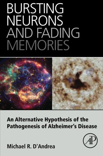 Bursting Neurons and Fading Memories: An Alternative Hypothesis of the Pathogenesis of Alzheimer's Disease