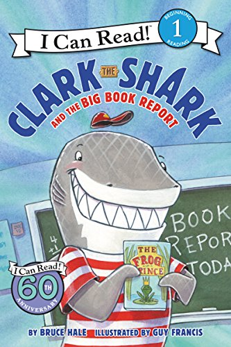 Clark the Shark and the Big Book Report (I Can Read Level 1) by [Bruce Hale, Guy Francis]