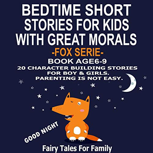 Bedtime Short Stories for Kids with Great Morals - Fox Serie - Book Age 6-9. cover art