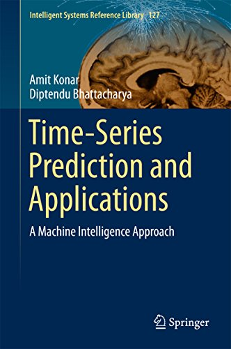Time-Series Prediction and Applications: A Machine Intelligence Approach (Intelligent Systems Reference Library Book 127)