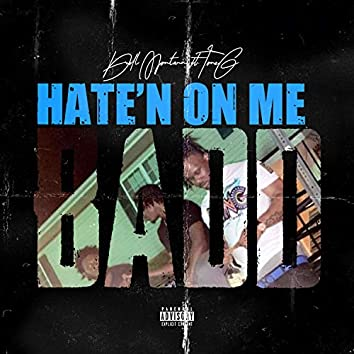 Hate'n on Me Badd (feat. Toneb)