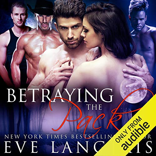 Betraying the Pack Audiobook By Eve Langlais cover art