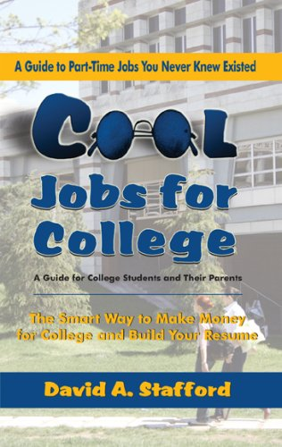 Cool Jobs For College The Smart Way To Make Money For College And Build Your Resume A Guide To Part Time Jobs
