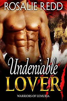 Undeniable Lover (Warriors of Lemuria Book 4) by [Rosalie Redd]