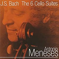 Johann Sebastian Bach: The Six Cello Suites by Antonio Meneses (2005-02-08)