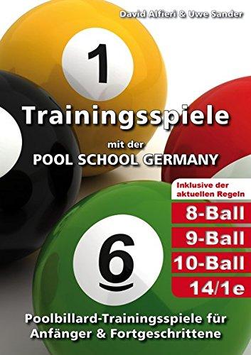 Trainingsspiele mit der POOL SCHOOL GERMANY: Poolbillard-Trainingsspiele für Anfänger & Fortgeschrittene inklusive der aktuellen Poolbillard-Regeln
