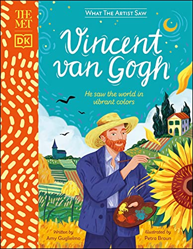 Compare Textbook Prices for The Met Vincent van Gogh: He saw the world in vibrant colors What the Artist Saw  ISBN 9780744033663 by Guglielmo, Amy
