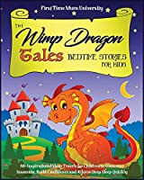 The Wimp Dragon Tales - Bedtime Stories for Kids: 80+ Inspirational Sleep Travels for Children for Overcome Insomnia, Build Confidence and Achieve Deep Sleep Quickly. [Dragons, Wizards, Unicorns...] (Charming Prince Collection)