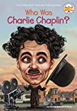Who Was Charlie Chaplin? (Who Was?)