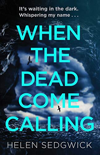 When the Dead Come Calling: The Burrowhead Mysteries: A Scottish Book Trust 2020 Great Scottish Novel by [Helen Sedgwick]