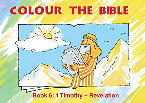 Colour the Bible: Book 6, Timothy-Revelation