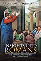Insights into Romans: The Two Pillars of Faith in Christianity