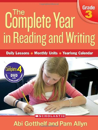 Complete Year in Reading and Writing: Grade 3: Daily Lessons - Monthly Units - Yearlong Calendar