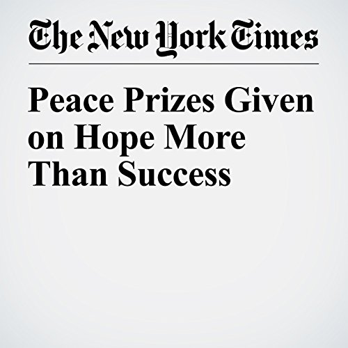 Peace Prizes Given on Hope More Than Success cover art