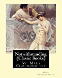 Notwithstanding. By Mary Cholmondeley (Classic Books)