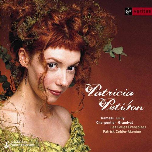 Patricia Petibon ~ Airs Baroques Français (Airs des französischen Barock) / Les Folies Françoises · Cohën-Akenine