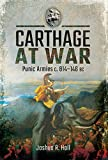 Carthage at War: Punic Armies c. 814–146 BC