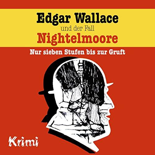 Edgar Wallace und der Fall Nightelmoore - Nur sieben Stufen bis zur Gruft cover art