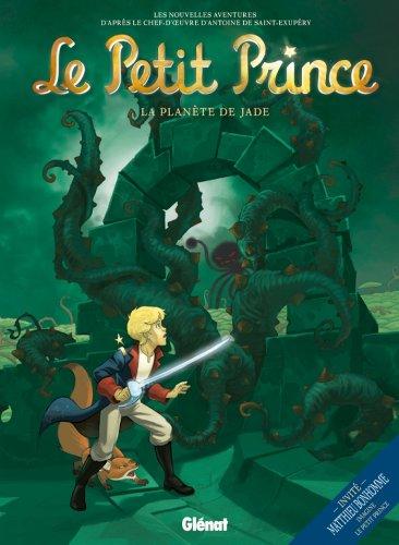 Le Petit Prince - Tome 04 : La Planète de Jade