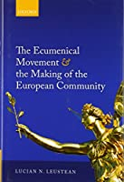 The Ecumenical Movement and the Making of the European Community