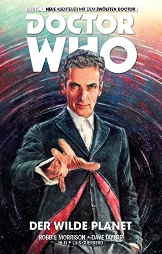 Doctor Who - Der zwölfte Doktor, Band 1: Der wilde Planet (Comic)