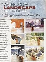 The Watercolor Landscape Techniques of 23 International Artists