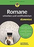 Romane schreiben und veröffentlichen für Dummies - Axel Hollmann