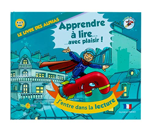 Le livre des Alphas : Apprendre à lire ... avec plaisir ! (CD inclus)