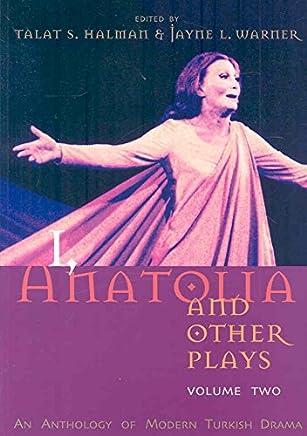 [I, Anatolia and Other Plays: v. 2: An Anthology of Modern Turkish Drama] (By: Talat Sait Halman) [published: November, 2008]