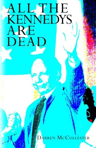 All The Kennedys Are Dead