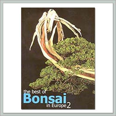 The Best of Bonsai in Europe Book (Volume 2)