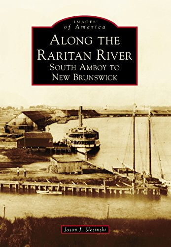 Along the Raritan River: South Amboy to New Brunswick (Images of America) (English Edition)