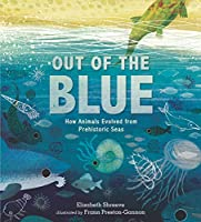 Out of the Blue: How Animals Evolved from Prehistoric Seas