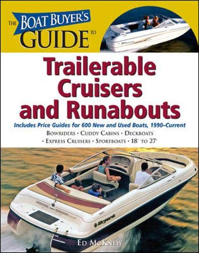 The Boat Buyer's Guide to Trailerable Cruisers and Runabouts: Pictures, Floorplans, Specifications,
