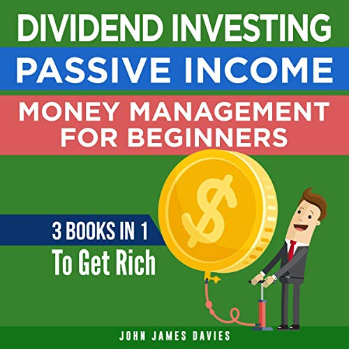 Dividend Investing, Money Management, Passive Income for Beginners audiobook cover art