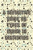 A definitive guide on types of error in statistics: Statistician Notebook / Journal Gift / Office Gift For Best Friend Employee Boss Coworker / Christmas Gift Idea / Thanksgiving Gift Idea
