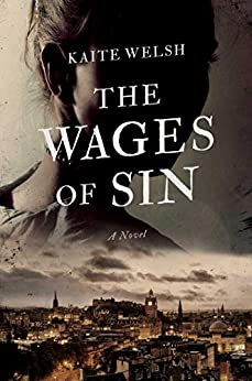The Wages of Sin (Sarah Gilchrist Mysteries Book 1) by [Kaite Welsh]