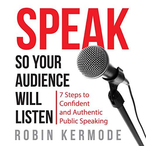 Speak So Your Audience Will Listen cover art