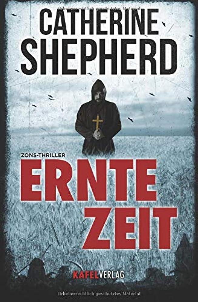 卵サイト入札Erntezeit: Thriller (Zons-Thriller)