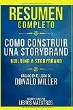 Resumen Completo: Como Construir Una Storybrand (Building A Storybrand) - Basado En El Libro De Dona...