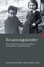 Besatzungskinder: Die Nachkommen alliierter Soldaten in Österreich und Deutschland (German Edition)