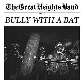 Bully With a Bat