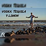 Vodka, Tequila y Limon