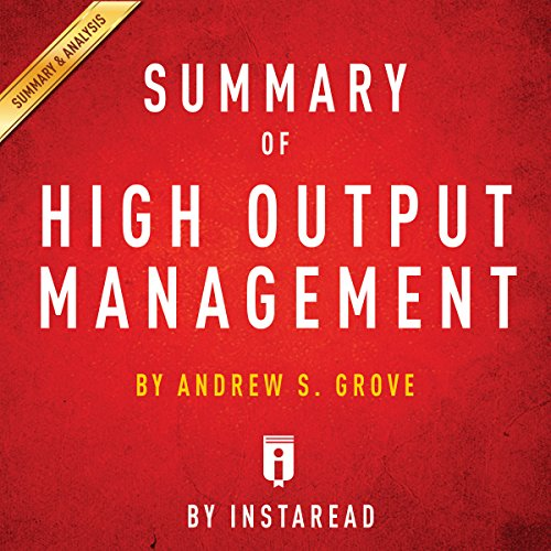 Summary of High Output Management by Andrew S. Grove | Includes Analysis cover art