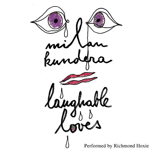 Laughable Loves                   By:                                                                                                                                 Milan Kundera                               Narrated by:                                                                                                                                 Richmond Hoxie                      Length: 7 hrs and 4 mins     24 ratings     Overall 4.4