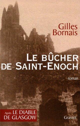 Le bûcher de Saint Enoch (Grasset Noir)